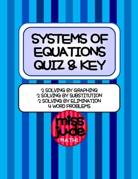 Systems of Equations Quiz & Key [graph, substitute, elimin