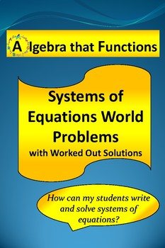 Systems of Equations Word Problems with Worked Out Solutions