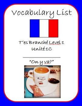 "T'es Branché Level 1 Unité 1C ""On y va?"" Vocab List"