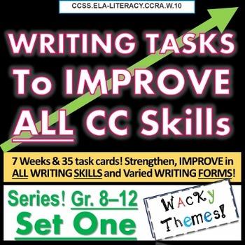 Writing TASKS to Improve CC SKILLS, SET ONE. Grades 8 9 10 11 12