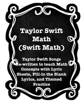 TAYLOR SWIFT MATH (18 Themed Song Parodies and Practice Wo