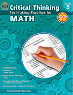 Critical Thinking: Test-taking Practice for Math Grade 5 (