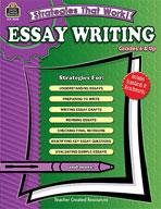 Strategies That Work! Essay Writing, Grades 6 & Up
