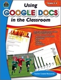 Using Google Docs in the Classroom (Grades 6-8) (Enhanced eBook)