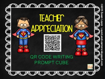 TEACHER APPRECIATION QR CODE WRITING PROMPT CUBE