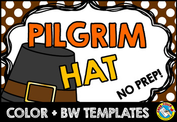 THANKSGIVING CRAFTS: NO PREP PILGRIM HAT CRAFTS TEMPLATE