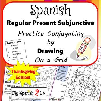 THANKSGIVING EDITION! SPANISH REGULAR PRESENT SUBJUNCTIVE