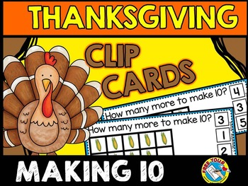 THANKSGIVING MATH ACTIVITIES: MAKING 10 CLIP CARDS:KINDERG