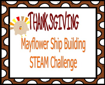 THANKSGIVING Mayflower Ship Building STEAM Challenge