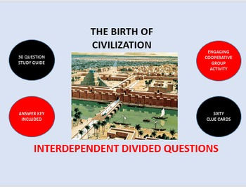 The Birth of Civilization:  Interdependent Divided Questio