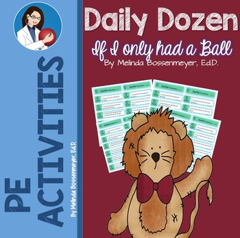 """THE DAILY DOZEN PE ACTIVITIES: """"If I only had a Ball."""""""