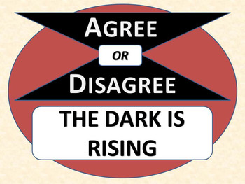 THE DARK IS RISING - Agree or Disagree Pre-reading Activity
