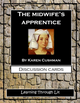 THE MIDWIFE'S APPRENTICE by Karen Cushman - Discussion Cards