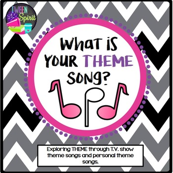 "THEME Project ""What is Your Theme Song?""-Exploring Literar"