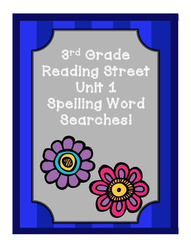 THIRD GRADE READING STREET UNIT 1 SPELLING WORD SEARCHES!
