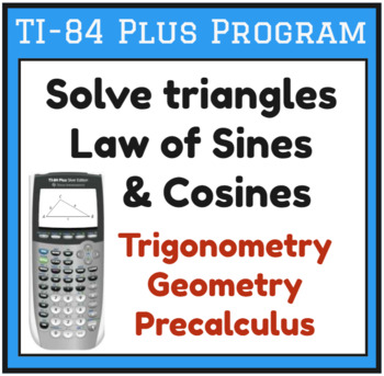 TI-83/84 Plus Program TRISOLVE - solves triangles - Law of