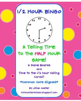 TIME 1/2 HOUR BINGO!  A Telling Time to the HALF HOUR Game!