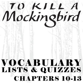 TO KILL A MOCKINGBIRD Vocabulary List and Quiz (chap 10-13)