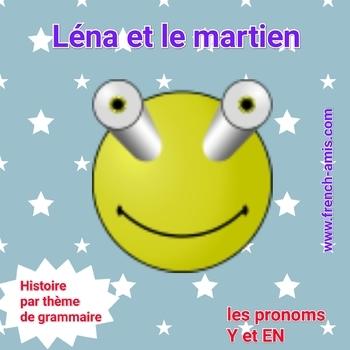 French Pronoms Y and EN  - Story Dialogue - Léna et le martien