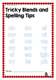 TRICKY BLENDS & SPELLING TIPS