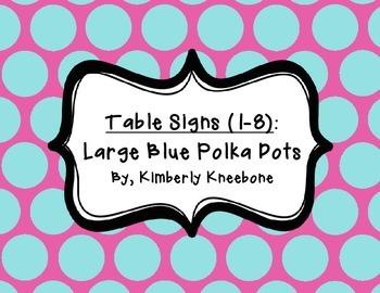 Table - Groups Desks Signs (1-8): Large Blue Polka Dots wi
