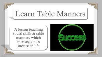 Table Manners Character Ed Lesson w 8 video links Social S