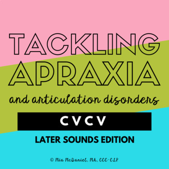 Tackling Apraxia {or Artic Disorders} CVCV Later Sounds Edition