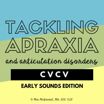 Tackling Apraxia~CVCV~Early Sounds Edition /b,p,t,d,k,g,m,
