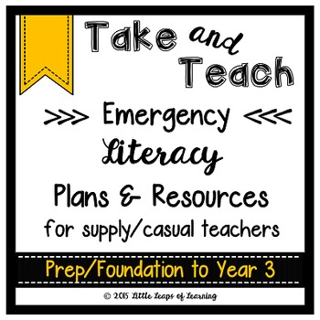 Take & Teach Emergency Literacy Plans for Supply/Casual Teachers