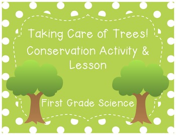 Taking Care of Trees: Conservation Activity & Lesson Plan