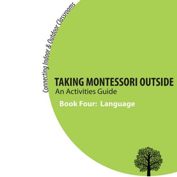Taking Montessori Outside: A Language Activities Guide for