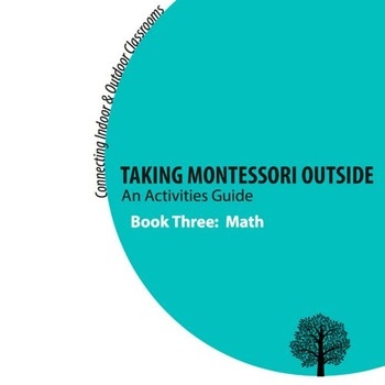 Taking Montessori Outside: A Math Activities Guide for Par