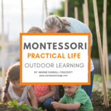 Taking Montessori Outside: Practical Life