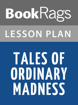 Tales of Ordinary Madness Lesson Plans
