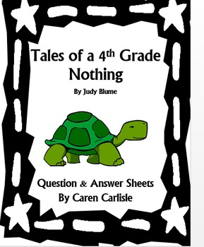 Tales of a 4th Grade Nothing - Question & Answer Sheets
