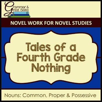 Tales of a Fourth Grade Nothing: Common, Proper & Possessi