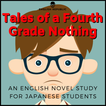 Tales of a Fourth Grade Nothing, an English Novel Study fo