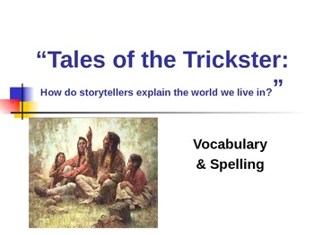 Tales of the Trickster - Vocabulary & Spelling - Treasures