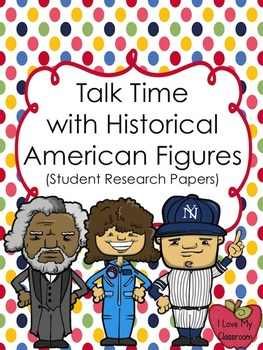Talk Time with Historical American Figures {Student Create
