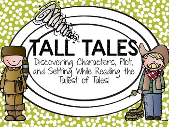 Tall Tales: Character, Plot, and Setting