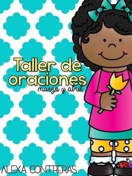 Taller de Oraciones {Marzo y Abril} Let's fix sentences in