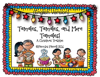 Tamales, Tamales, and More Tamales!  A Christmas Tradition