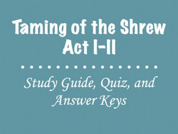 Taming of the Shrew-Act I-II Study Guide and Quiz