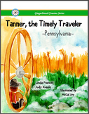 Tanner, the Timely Traveler  ~Pennsylvania~  {soft cover book}