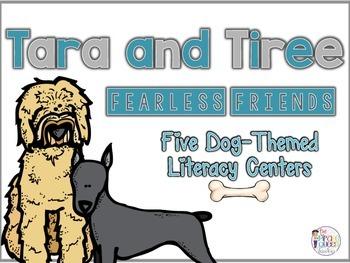 Tara and Tiree Fearless Friends: 5 Dog Themed Literacy Cen