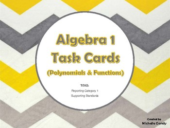 Task Cards - Algebra 1 Polynomials & Functions (RC 1 TEKS)