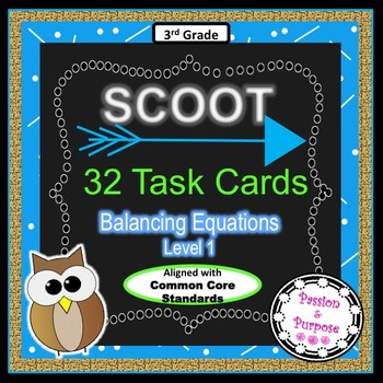SCOOT 32 Task Cards: Add & Subtract with Missing Numbers -