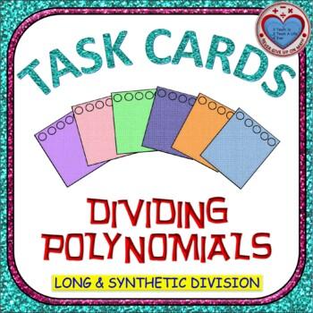 Task Cards - Dividing Polynomials (Long & Synthetic Divisi