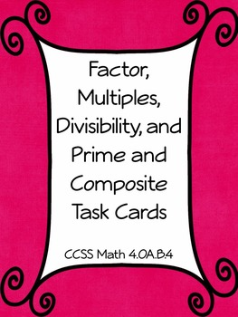 Task Cards: Factors, Multiples, Divisibility, and Prime an