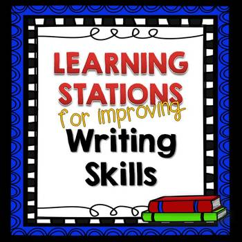 Task Cards/Learning Stations to Improve Writing Skills